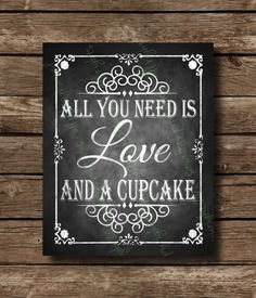 All you need is love and a Cupcake Chalkboard Wedding sign, Desserts Sign…
