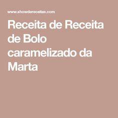 Receita de Receita de Bolo caramelizado da Marta