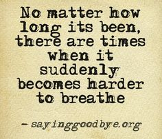 Oh my how this is true. Sometimes I think of your face & remember my little baby is really gone and it's like I lose my breath & my heart shatters all over again. I miss you.I love you. Love Of My Life, In This World, My Love, Now Quotes, Life Quotes, Lose My Breath, Miss You Mom, Grief Loss, After Life
