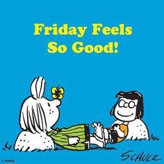 Friday feels so good friday happy friday tgif friday quotes peanuts gang friday quote happy friday quotes quotes about friday
