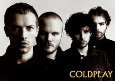 the guys of Coldplay. Hell of a band. But I swear, if Gwyneth even thinks of pulling a Yoko, so help me....