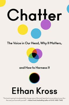 CHATTERAn award-winning psychologist reveals the hidden power of our inner voice and shows how we can harness it to live a healthier, more satisfying, and more productive life.