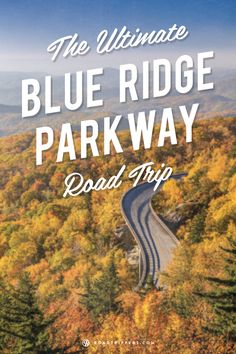 The Blue Ridge Parkway is a very scenic road trip.
