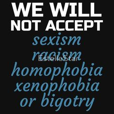 t shirt, hoodie, sweatshirt, poster, or many more - Womens March - We will not Accept Bigotry! (Million) Womens March on Washington, Los Angeles, New York, Chicago, Denver, etc. Not My President, Protest, pro-tolerance, acceptance, and gay LGBTQ Rights, Feminism, womens rights, anti-trump, Inauguration Day, January 21, 2017