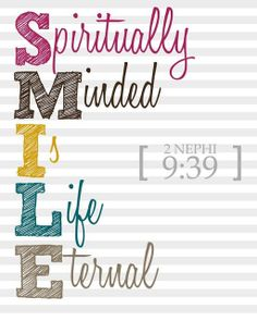 S.M.I.L.E. = Spiritually Minded Is Life Eternal | Diary of a Mormon Girl