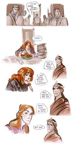 """by Phobs (Sauron in Numenor) """"You've never eaten food before?"""" This is just a little hilarious."""