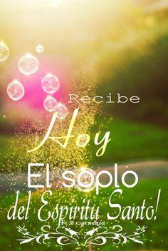 Recibe Hoy el sopló del Espíritu Santo ,que trae dirección, sabiduría, compañía y que quiere que tu y yo estemos en su presencia.