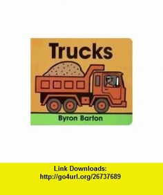 Trucks. Lap Edition (9780061150166) Byron Barton , ISBN-10: 0061150169  , ISBN-13: 978-0061150166 ,  , tutorials , pdf , ebook , torrent , downloads , rapidshare , filesonic , hotfile , megaupload , fileserve