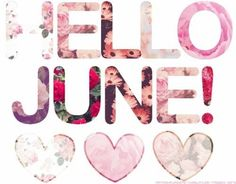 Welcome June! Be my month ❤️