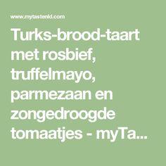 Turks-brood-taart met rosbief, truffelmayo, parmezaan en zongedroogde tomaatjes - myTaste