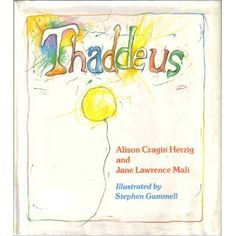 Thaddeus by Alison Cragin Herzig and Jane Lawrence Mali