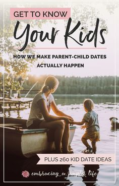 Parent-child dates are a powerful means of connecting with our children and intentionally investing in that relationship. This list of more than 260 kid date ideas and scheduling strategy will help make your desire to get to know your child a reality!  #kiddates