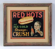 Orange Crush Hot Dog Cardboard Sign, 1920s