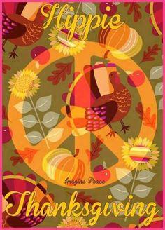 Happy Hippie Thanksgiving Y'all ✌❤