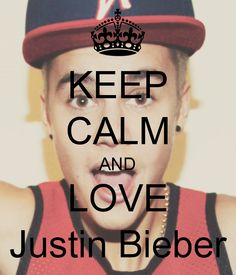 Keep Calm And On Pinterest Justin Bieber