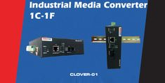 Our Latest Offering # Clover - Industrial Media Converter