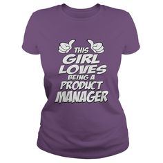 This Girl Loves Being A Product Manager T Shirt, Hoodie Product Manager