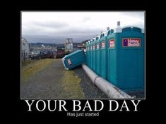 Funny pictures about Your bad day. Oh, and cool pics about Your bad day. Also, Your bad day. Daily Funny, The Funny, Demotivational Posters Funny, Funny Images, Funny Photos, Bad Day Humor, Bad Day Funny, Thursday Humor, Dump A Day
