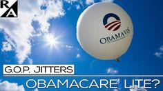 G.O.P. Jitters - Obamacare Lite?
