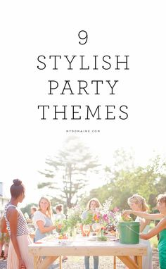 Summer entertaining doesn't have to be strictly limited to barbeques and pool parties. Here are 9 stylish party ideas!