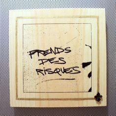 "City of Delight #8 - ""Prends des Risques"" Take risks Paris graffiti OOAK handmade 8x8"" photo print (toner gold leaf beeswax wood block)"