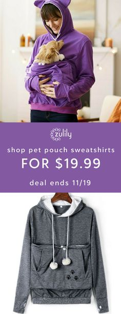 Sign up to shop pet pouch hoodies for $19.99. Keep hands free and cuddles ongoing with these pet pouch hoodies. Your furry best friend will love the cozy, warm spot, and you'll love keeping them close as you go about your day. Deal ends 11/19.