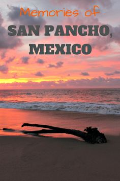Memories from San Pancho, Mexico