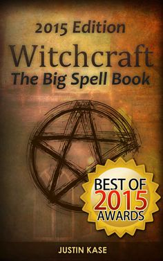 Free on the Kindle Today: 06/08/15: Witchcraft: The Big Spell Book: The ultimate guide to witchcraft, spells, rituals and wicca eBook: Justin Kase: Kindle Store