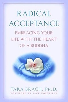 Radical Acceptance: