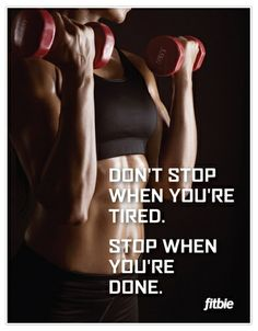 motivation dont stop when youre tired