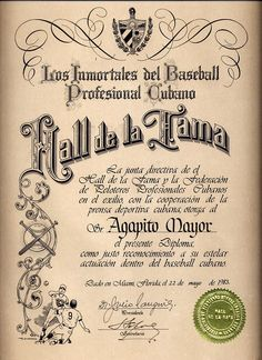 Certificate commemorating Agapito Mayor's induction into the Cuban Baseball Hall of Fame. A career minor leaguer, Mayor nonetheless was a star in the Cuban League with Almendares.