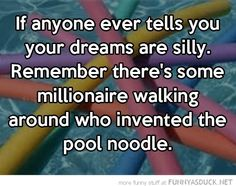 7 Silly but Still Motivational Quotes about following Your Dreams ...