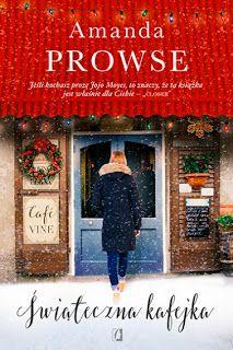 """QULTURASŁOWA: Amanda Prowse """"Świąteczna kafejka"""""""