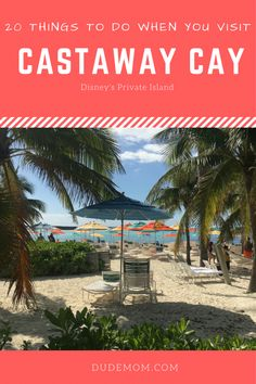 20 Things to do when you visit Disney's Castaway Cay. Disney Cruise Line vacation tips.