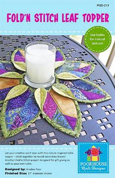 Let your creative spirit soar with this nature-inspired table topper - stitch together to reveal secondary leaves! Use batiks for natural texture. A great pattern for gift giving as well as your own t