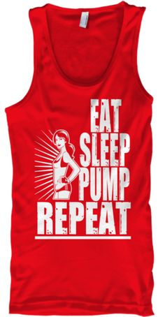 Eat Sleep Pump Repeat | I have never wanted a shirt offline more than this ever before! I love my body pump!