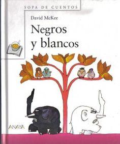 """0-5 Negros y blancos. David McKee Hace mucho tiempo, todos los elefantes del mundo eran blancos o negros, y se odiaban entre sí. La guerra no tardó en estallar, y durante mucho tiempo no se volvió a ver ningún elefante. Hasta que un día…"""""""