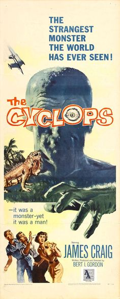 The Cyclops is a science fiction horror film written, produced and direct. Classic Sci Fi Movies, Sci Fi Horror Movies, Classic Movie Posters, Horror Art, Old Film Posters, Horror Movie Posters, Cinema Posters, Sf Movies, Scary Movies