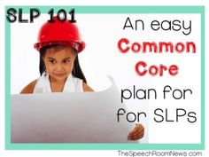 SLP 101: Speech Therapy and The Common Core from TheSpeechRoomNews.com