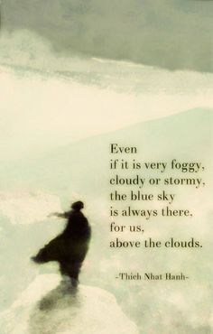 Weather is temporary—the blue sky is always there.
