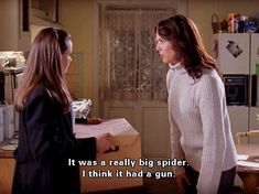 gilmore girls <3 I've seen a spider like that before.
