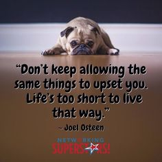 """Don't keep allowing the same things to upset you. Life's too short to live that…"