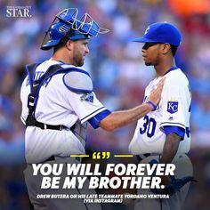 Drew Butera with his Royals brother Yordano Ventura.