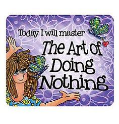 Suzy Toronto Art Of Doing Nothing Mouse Pad