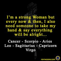 The problem with being strong is this.nobody offers u a hand. Zodiac Signs Capricorn, Sagittarius And Capricorn, Virgo Facts, Astrology Zodiac, Zodiac Quotes, Astrology Signs, Zodiac Facts, Cancerian, Zodiac Society