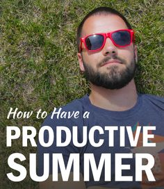Productive Summers: How to Make the Most of a School Break