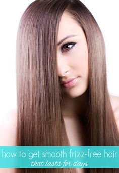 How to get smooth, frizz-free hair AND it will look that way for DAYS!