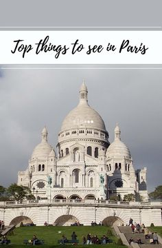 Must see attractions in Paris, France.