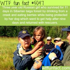 WHOA!Three year-old Russian girl survives for 11 days in forest - Now THAT'S a fun fact! ~WTF awesome fun facts