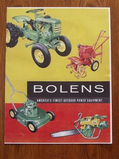 Bolens Brochure Vintage Tractors, Vintage Farm, Tractor Mower, Lawn Mower, Garden Tractor Pulling, America's Finest, Mini Bike, Vintage Advertisements, Outdoor Power Equipment